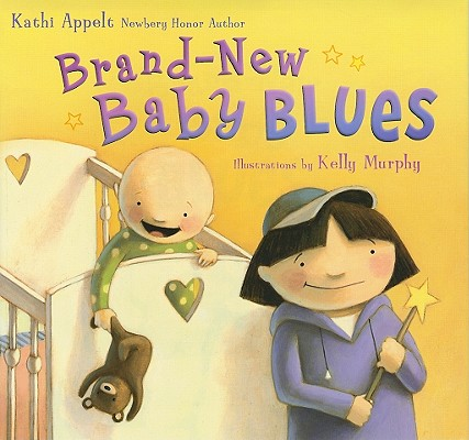 Brand-New Baby Blues By Appelt, Kathi/ Murphy, Kelly (ILT)