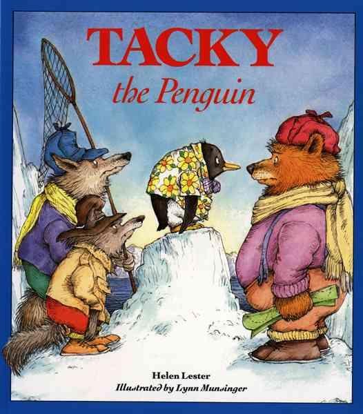Tacky the Penguin By Lester, Helen/ Munsinger, Lynn/ Munsinger, Lynn (ILT)