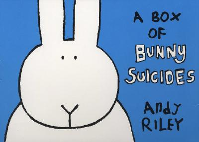 A Box of Bunny Suicides By Riley, Andy